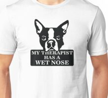 My therapist has a wet nose Unisex T-Shirt