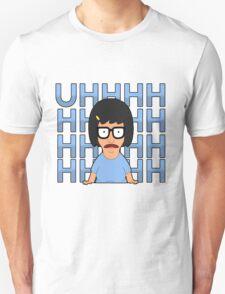 Uhhh... Tina Belcher Unisex T-Shirt