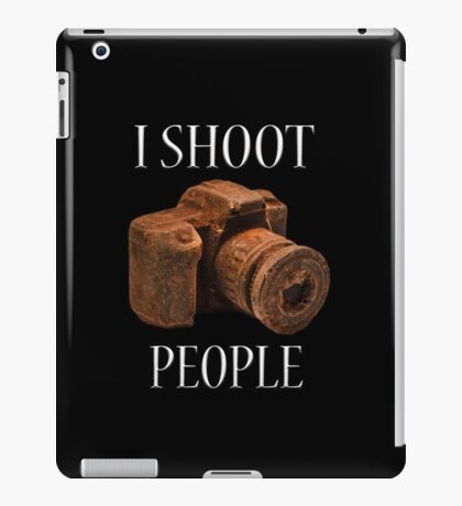 I Shoot People iPad Case/Skin
