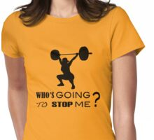 WHo's Going To Stop Me - Fitness Inspiration Womens Fitted T-Shirt