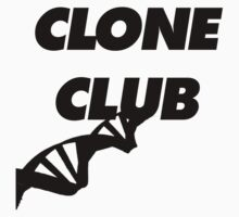 CLONE CLUB (Black Lettering) by linked-pinkies