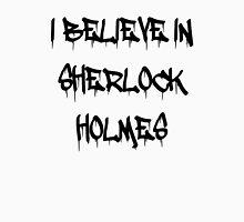 Sherlock - I Believe in Sherlock Homes Unisex T-Shirt