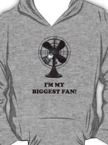 I'm My Biggest Fan! (Design #1) T-Shirt