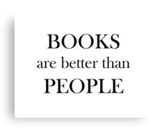BOOKS are better than PEOPLE Canvas Print