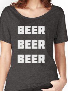 Beer Beer Beer  Women's Relaxed Fit T-Shirt