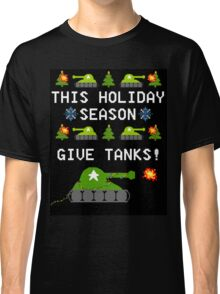 This Holiday Season, Give Tanks! Sticker! Classic T-Shirt
