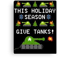 This Holiday Season, Give Tanks! Canvas Print