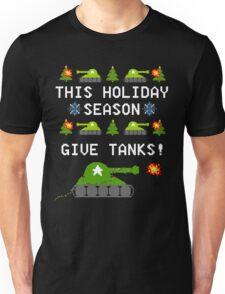 This Holiday Season, Give Tanks! Unisex T-Shirt