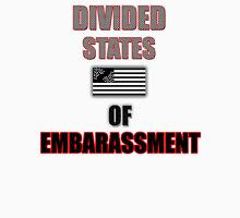 Divided States Of Embarassment Unisex T-Shirt