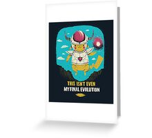 final evolution Greeting Card
