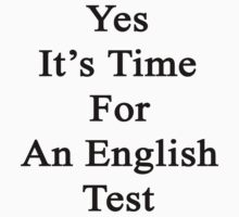 Yes It's Time For An English Test  by supernova23