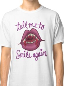 tell me to smile again Classic T-Shirt