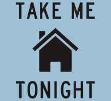 Take Me Home Tonight by FreshThreadShop