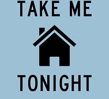 Take Me Home Tonight Unisex T-Shirt