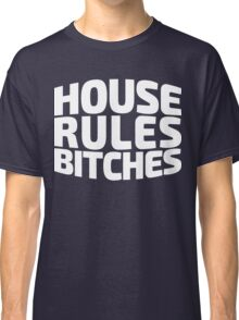 House Rules Bitches [Beer Pong Shirt] White Ink Classic T-Shirt