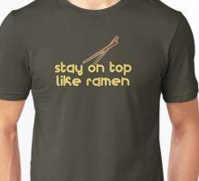 Stay on Top like Ramen Unisex T-Shirt