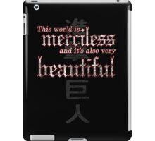 Merciless and Beautiful iPad Case/Skin