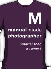 M = smarter than a camera T-Shirt
