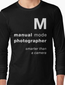 M = smarter than a camera Long Sleeve T-Shirt