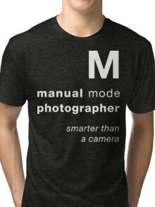 M = smarter than a camera Tri-blend T-Shirt