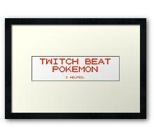 Twitch Beat Pokemon I Helped Framed Print