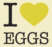 I ♥ EGGS by eyesblau