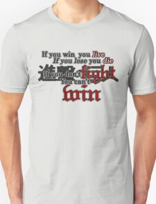 If you don't fight, you can't win T-Shirt