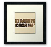 Omar Comin' Framed Print