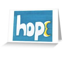 Hope... in all hours of the night, even in the absence of the light. Greeting Card