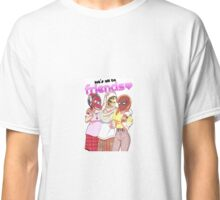 Let's just all be friends Classic T-Shirt