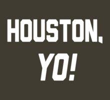 Houston, YO! by Location Tees