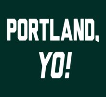 Portland, YO! by Location Tees