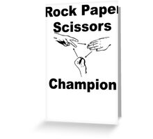 Rock Paper Scissors Champion Greeting Card