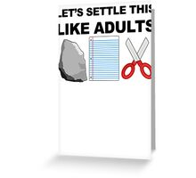 Let's Settle This Like Adults Greeting Card