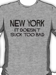 New York Doesn't Suck T-Shirt