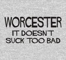 Worcester Doesn't Suck by Location Tees