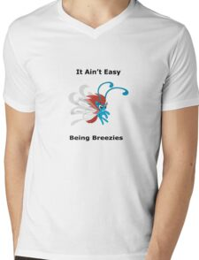 It ain't easy being breezies Mens V-Neck T-Shirt