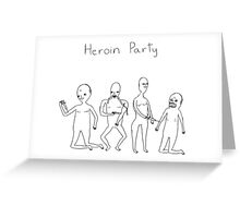 Heroin Party Greeting Card
