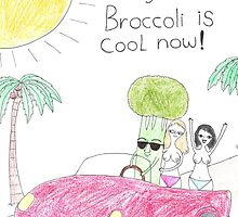 Broccoli is cool now! by Erik Rogers