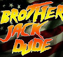 Brother Jack Dude by RadRecorder