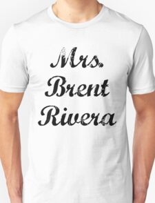 Mrs. Brent Rivera Unisex T-Shirt