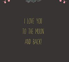 I love you to the moon and back by meninalisboa