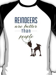 Reindeers are better than People T-Shirt