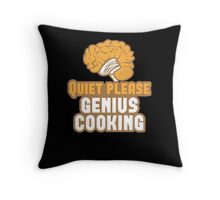 Quiet please Genius Cooking! with brain Throw Pillow