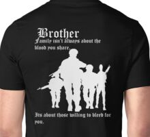 Family isn't always about the blood you share,  Its about those willing to bleed for you. Unisex T-Shirt