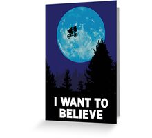 The X-Files: I Want to Believe Poster E.T Extra Terrestrial Spoof Greeting Card