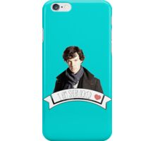 I AM SHERLOCK - PHONE CASE iPhone Case/Skin