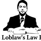 Arrested Development - Bob Loblaw's Law Blog by wallyhawk