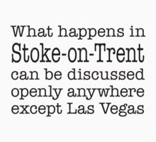 What Happens In Stoke-on-Trent by Location Tees