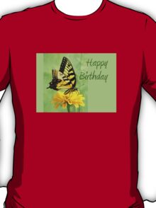 Happy Birthday - Eastern Tiger Swallowtail Butterfly T-Shirt